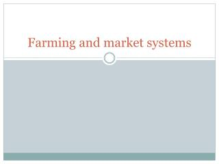 Farming and market systems