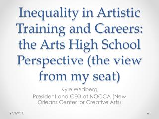 Kyle Wedberg President and CEO at NOCCA (New Orleans Center for Creative Arts)