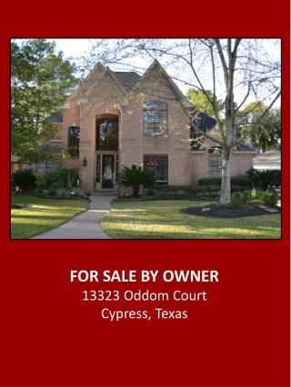 FOR SALE BY OWNER 13323  Oddom  Court Cypress, Texas