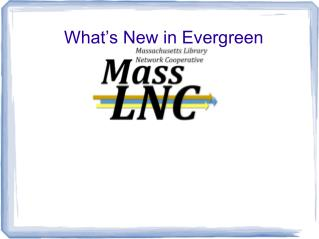 What's New in Evergreen