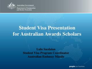 S tudent  Visa Presentation for  Australian Awards  Scholars