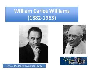 William Carlos Williams (1882-1963)