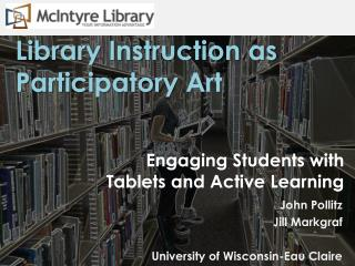 Engaging  Students with  Tablets  and Active Learning