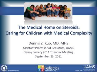 The Medical Home on Steroids: Caring  for Children with  Medical Complexity