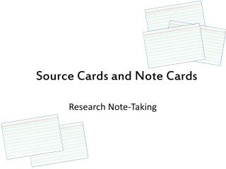 Source Cards and Note Cards