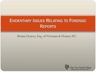 Evidentiary  Issues Relating to Forensic Reports