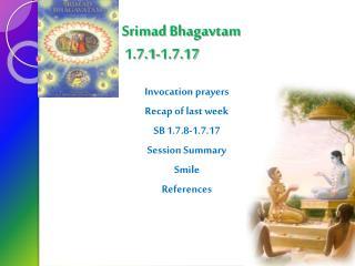 Srimad Bhagavtam  1.7.1-1.7.17