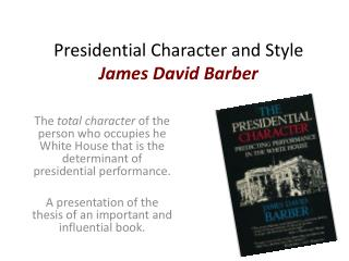 Presidential Character and Style James David Barber