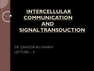 INTERCELLULAR COMMUNICATION  AND  SIGNAL TRANSDUCTION