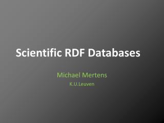 Scientific RDF Databases