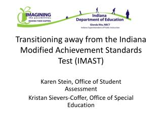Transitioning away from the Indiana Modified Achievement Standards Test (IMAST)