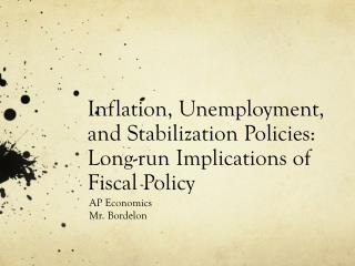 Inflation, Unemployment, and Stabilization Policies:  Long-run Implications of Fiscal Policy