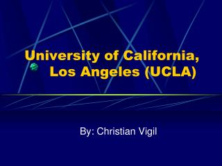 University  of California,  	Los Angeles ( UCLA)