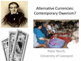 Alternative Currencies: Contemporary Owenism?