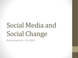 Social Media and Social Change