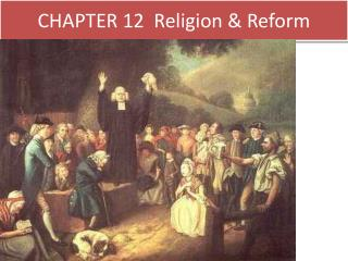 CHAPTER 12  Religion & Reform