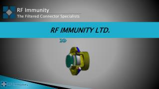 RF Immunity The Filtered Connector Specialists