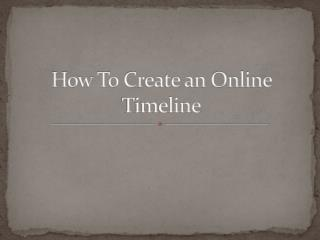 How To C reate  an Online Timeline