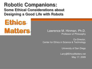 Robotic Companions: Some Ethical Considerations about Designing a Good Life with Robots