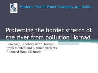 Protecting the border stretch of the river from pollution  Hornad