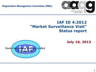 IAF ID 4:2012   �Market Surveillance Visit�  Status report