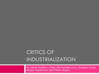 Critics of Industrialization