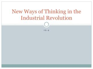 New Ways of Thinking in the Industrial Revolution