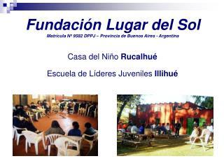 Fundaci n Lugar del Sol Matr cula N  9582 DPPJ   Provincia de Buenos Aires - Argentina
