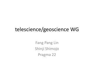 telescience/geoscience  WG