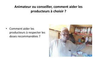 Animateur ou conseiller, comment aider les producteurs à choisir ?