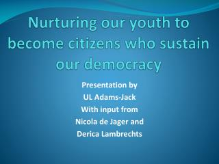 Nurturing our youth to become citizens who sustain our democracy