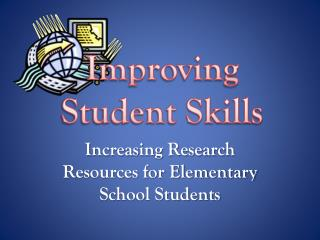 Increasing Research Resources for Elementary School Students