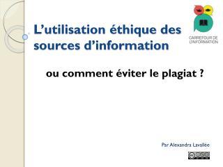 L'utilisation éthique des sources d'information