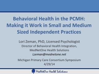 Behavioral Health in the PCMH:  Making it Work in Small and Medium Sized Independent Practices
