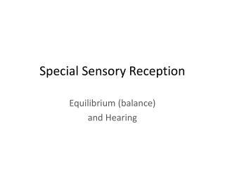 Special Sensory Reception