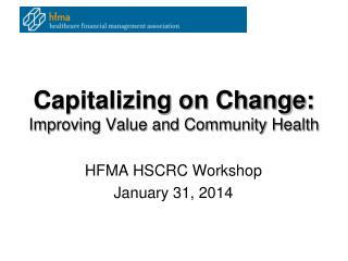 Capitalizing on Change: Improving Value and Community Health