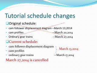 Tutorial schedule changes
