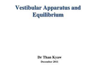 Vestibular Apparatus and Equilibrium