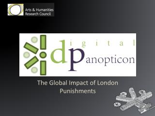 The Global Impact of London Punishments