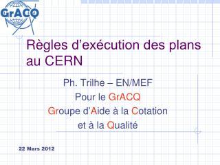 Règles  d'exécution des plans au CERN