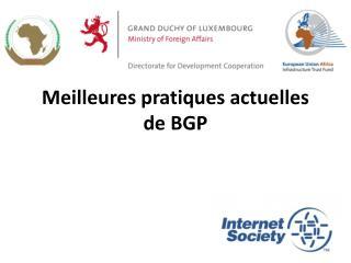 Meilleures pratiques actuelles de BGP