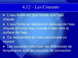 4,12 – Les Courants