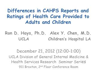 Differences in CAHPS Reports and Ratings of Health Care Provided to Adults and Children