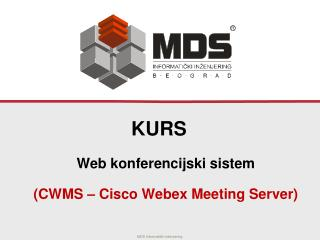 Web  k onferencijski sistem (CWMS – Cisco  Webex  Meeting Server )