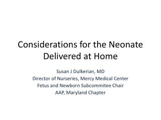 Considerations for the Neonate Delivered at Home