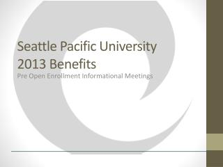 Seattle Pacific University 2013 Benefits