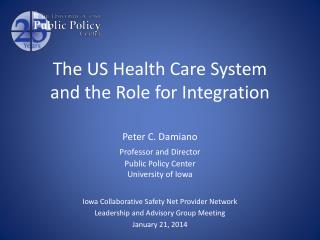 The US Health Care  System  and the R ole for Integration