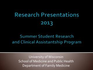 Research Presentations 2013 Summer Student Research  and Clinical Assistantship Program