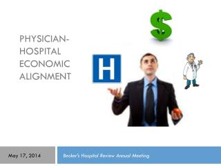 Physician-Hospital Economic Alignment