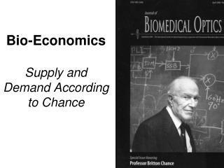 Bio-Economics Supply and Demand According to Chance
